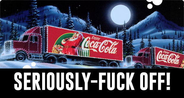 It'll be Christmas when I see the Coca Cola lorry looking like this